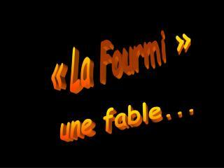 «La  Fourmi »