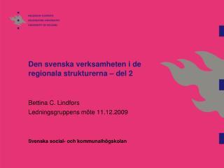 Den svenska verksamheten i de regionala strukturerna – del 2