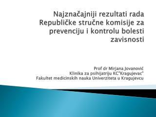 """Prof  dr Mi rjana  Jovanović Klinika za psihijatriju KC""""Kragujevac """""""