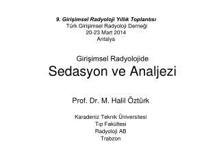 Girişimsel Radyoloji de Sedasyon ve Analjezi