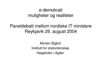 Morten �g�rd Institutt for statsvitenskap H�gskolen i Agder