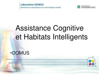 Assistance Cognitive  et Habitats Intelligents