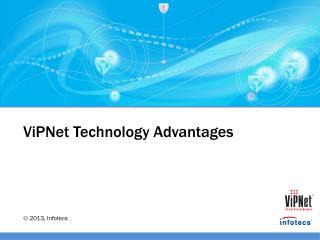 ViPNet  Technology Advantages