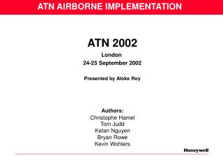 ATN 2002 London  24-25 September 2002  Presented by Aloke Roy