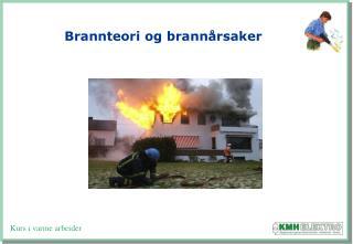 Brannteori og brann�rsaker