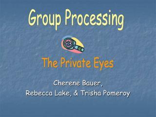 Cherene Bauer,  Rebecca Lake, & Trisha Pomeroy