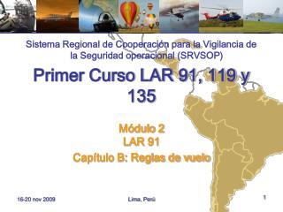 Primer Curso LAR 91, 119 y 135