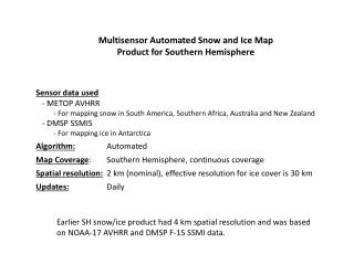 Multisensor Automated Snow and Ice Map Product for Southern Hemisphere