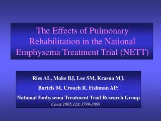 The Effects of Pulmonary Rehabilitation in the National Emphysema Treatment Trial (NETT)