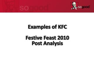 Examples of KFC Festive Feast 2010  Post Analysis