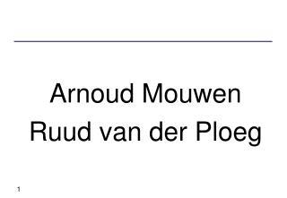 Arnoud Mouwen Ruud van der Ploeg