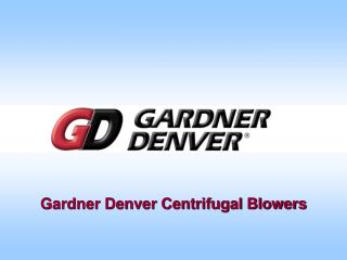 Gardner Denver Centrifugal Blowers
