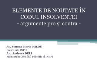 ELEMENTE DE NOUTATE  ÎN CODUL INSOLVENȚEI - argumente pro și contra -