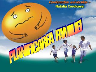 Conferen ţiar universitar  – Natalia Corolcova