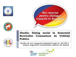Studiu:  Dialog social  în domeniul Serviciilor Comunitare de Utilităţi Publice