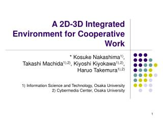 A 2D-3D Integrated Environment for Cooperative Work