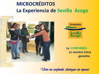 MICROCRÉDITOS   La Experiencia de  Sevilla  Acoge