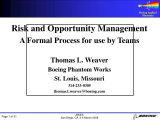Risk and Opportunity Management A Formal Process for use by Teams Thomas L. Weaver