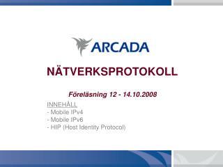 NÄTVERKSPROTOKOLL Föreläsning 12 - 14.10.2008