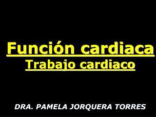 Función cardiaca Trabajo cardiaco