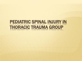 Pediatric Spinal Injury  in  Thoracic Trauma Group