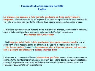 Il mercato di concorrenza perfetta  Ipotesi
