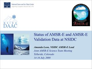 Status of AMSR-E and AMSR-E Validation Data at NSIDC