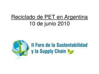 Reciclado de PET en Argentina 10 de junio 2010