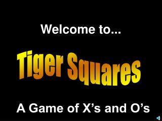 Tiger Squares