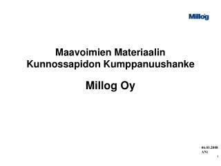 Maavoimien Materiaalin Kunnossapidon Kumppanuushanke Millog Oy