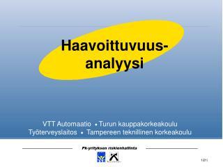 VTT Automaatio    Turun kauppakorkeakoulu Työterveyslaitos     Tampereen teknillinen korkeakoulu