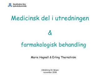 Medicinsk del i utredningen &