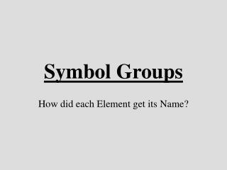 Symbol Groups