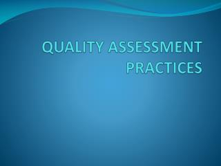 QUALITY ASSESSMENT PRACTICES