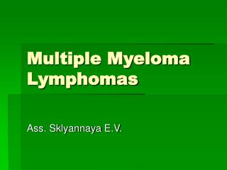 Multiple Myeloma Lymphomas