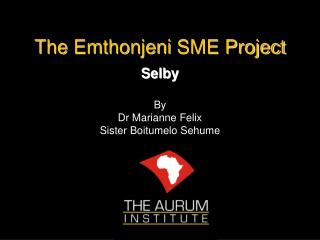 The  Emthonjeni  SME Project Selby