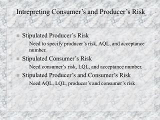 Intrepreting Consumer�s and Producer�s Risk