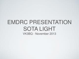 EMDRC PRESENTATION SOTA LIGHT