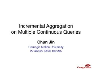 Incremental Aggregation on Multiple Continuous Queries