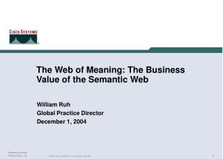 The Web of Meaning: The Business Value of the Semantic Web