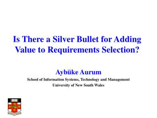 Is There a Silver Bullet for Adding Value to Requirements Selection?