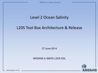 Level 2 Ocean Salinity L20S Tool Box Architecture & Release
