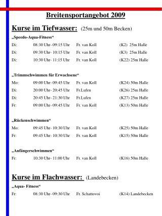 """Breitensportangebot 2009 Kurse im Tiefwasser: (25m und 50m Becken) """"Speedo-Aqua-Fitness"""""""