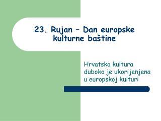 23. Rujan – Dan europske kulturne baštine
