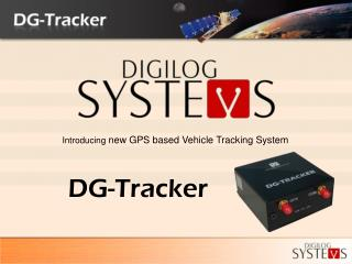 Introducing  new GPS based Vehicle Tracking System
