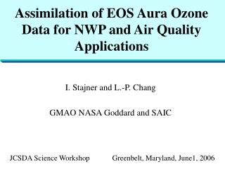 Assimilation of EOS Aura Ozone Data for NWP and Air Quality Applications