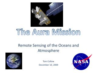 Remote Sensing of the Oceans and Atmosphere Tom  Collow December 10, 2009