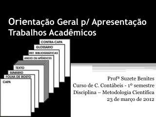 Orie nta��o Geral p/ Apresenta��o   Trabalhos Acad�micos