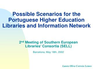 Possible Scenarios for the Portuguese Higher Education Libraries and Information Network