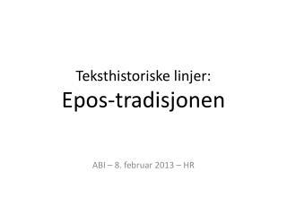 Teksthistoriske linjer: Epos-tradisjonen